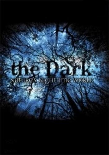 Тьма. Ночная жизнь природы - The Dark. Natures nighttime world