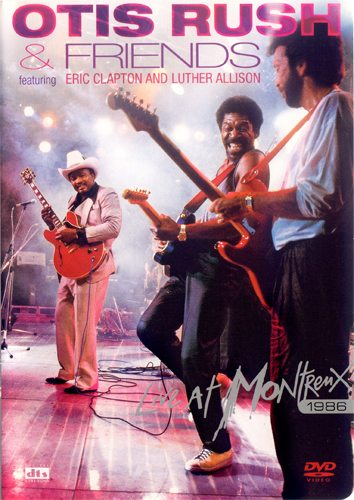 Otis Rush & Friends - Live At Montreux 1986