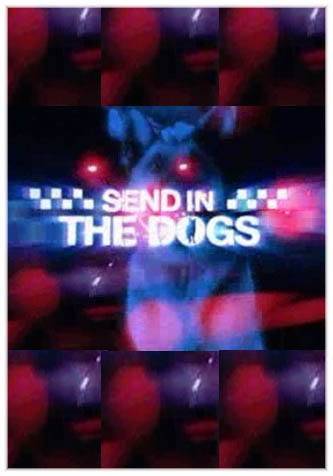 ������� ������� - Send in the Dogs