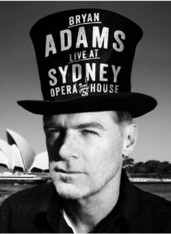 Bryan Adams: Live At Sydney Opera House