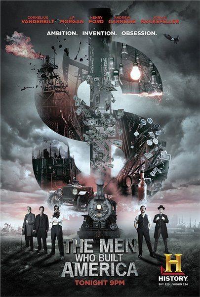 Мужчины, которые построили Америку - The Men Who Built America