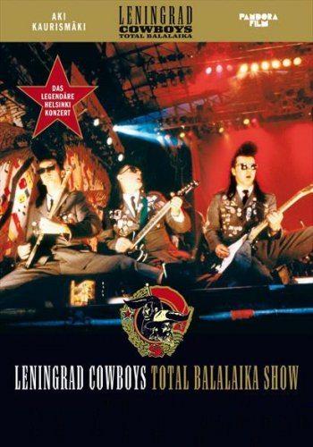 Leningrad Cowboys: Балалайка шоу - Leningrad Cowboys- Total Balalaika Show