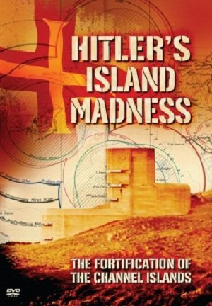 History Channel: Островное помешательство Гитлера - Hitler's Island Madness