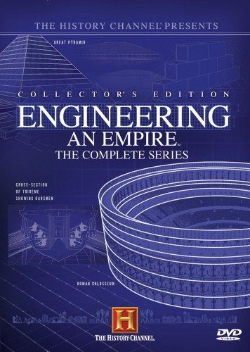 Как Создавались Империи - Engineering An Empire