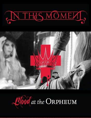 In This Moment - Blood At The Orpheum