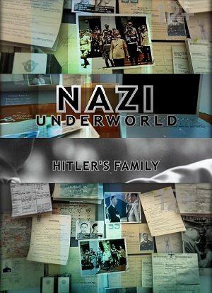National Geographic: Последние тайны Третьего рейха: Семья Гитлера - Nazi underworld. Hitler's family