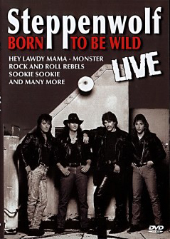 Steppenwolf - Born To Be Wild 2000
