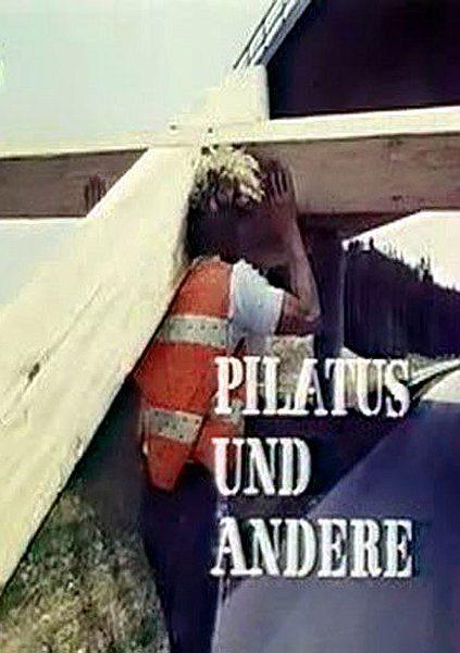 Пилат и другие – Фильм на Страстную пятницу - Pilatus und andere - Ein Film fГјr Karfreitag