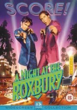 Ночь в Роксбери - A Night at the Roxbury