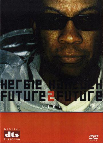 Herbie Hancock - Future2Future - Live