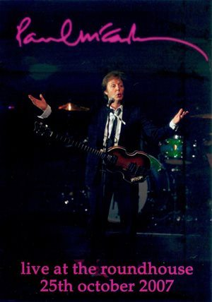 Paul McCartney - Live At The Roundhouse 25th October 2007