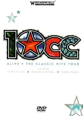 10cc - Alive. The Classic Hits Tour