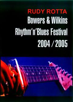Rudy Rotta - B&W Blues Festival 2004 - 2005