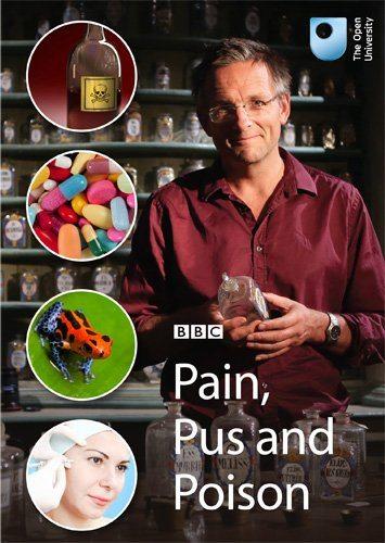 BBC: История возникновения лекарств - BBC- Pain, Pus and Poison