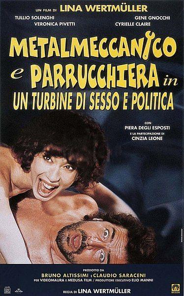 Рабочий и парикмахерша - Metalmeccanico e parrucchiera in un turbine di sesso e di politica