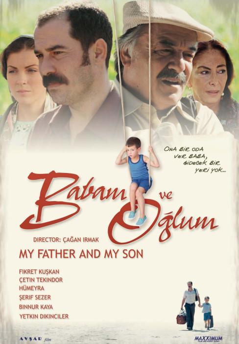 Мой отец и мой сын - Babam ve OДџlum