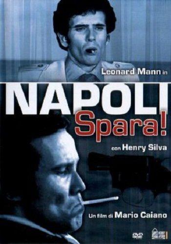 Неаполь, стреляй! - Napoli spara!