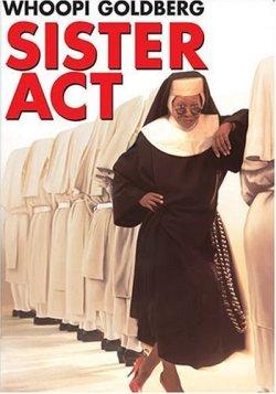 Сестричка, действуй - Sister Act