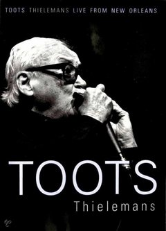 Toots Thielemans - Live In New Orleans 1985
