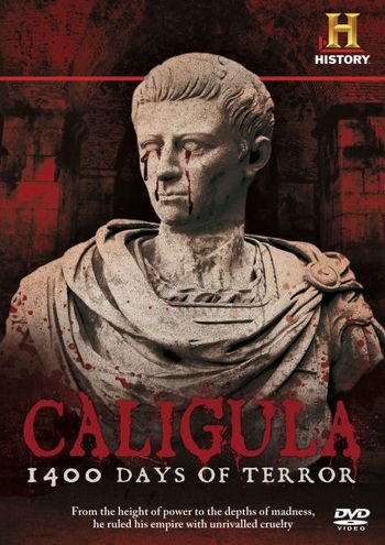 History Channel: Калигула: 1400 дней террора - Caligula- 1400 Days of Terror