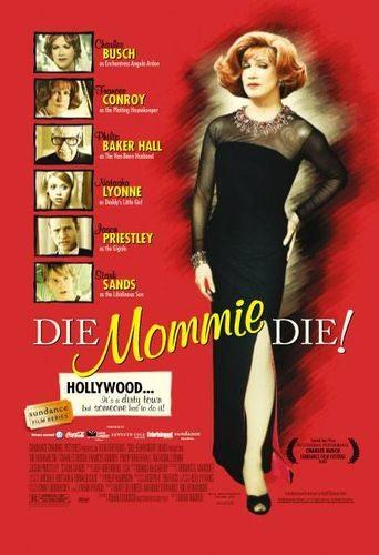 Умри, мамочка, умри! - Die, Mommie, Die!