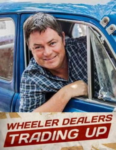 Великий махинатор - Wheeler Dealers- Trading Up