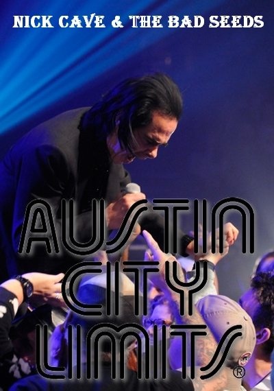 Nick Cave and The Bad Seeds - Austin City Limits
