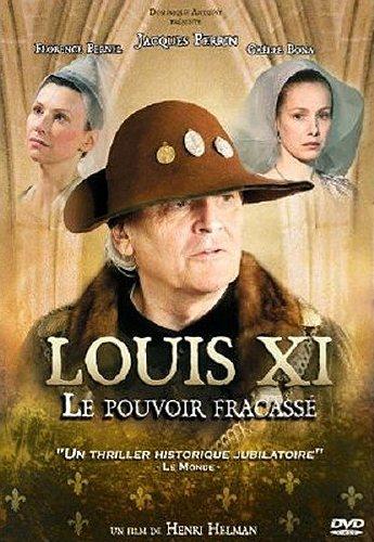 ������� XI: �������� ������ - Louis XI, le pouvoir fracassé