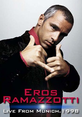 Eros Ramazzotti - Live From Munich 1998