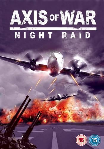 Ось войны: Ночной рейд - Axis of War- Night Raid