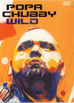 Popa Chubby - Wild