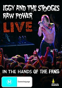 Iggy and The Stooges: Raw Power Live – In the Hands of the Fans