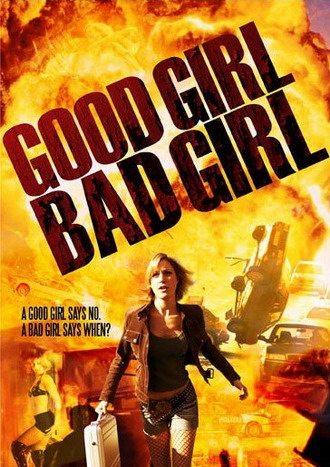 Хорошая плохая девчонка - Good Girl, Bad Girl