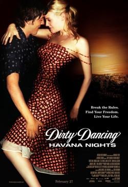 Грязные танцы 2: Гаванские ночи - Dirty Dancing: Havana Nights