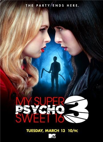 Мои супер психо-сладкие 16: Часть 3 - My Super Psycho Sweet 16- Part 3