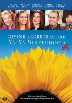 Божественные тайны сестричек Я-Я - Divine Secrets of the Ya-Ya Sisterhood