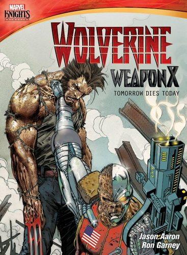 Росомаха. Оружие Икс: Завтра умрёт сегодня - Marvel Knights- Wolverine Weapon X- Tomorrow Dies Today