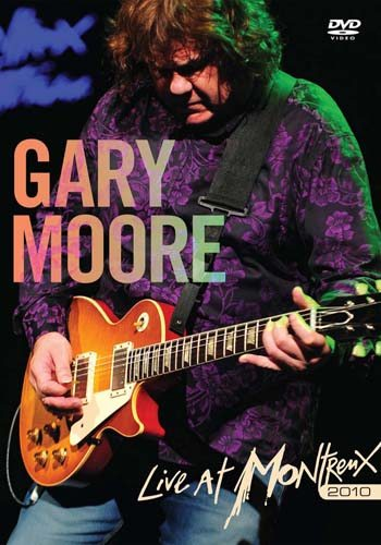 Gary Moore - Live at Montreux 2010 - Live at Montreux 2010