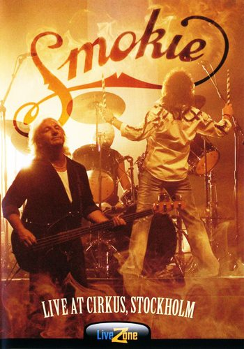 Smokie - Live At Circus Stockholm