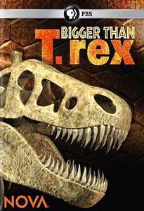 Больше, чем тираннозавр - Bigger Than T.Rex
