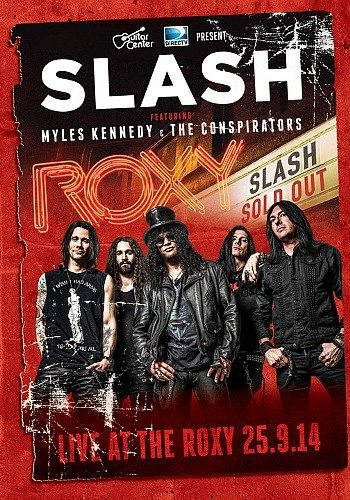 Slash, Myles Kennedy and The Conspirators - Live at the Roxy 09.25.14