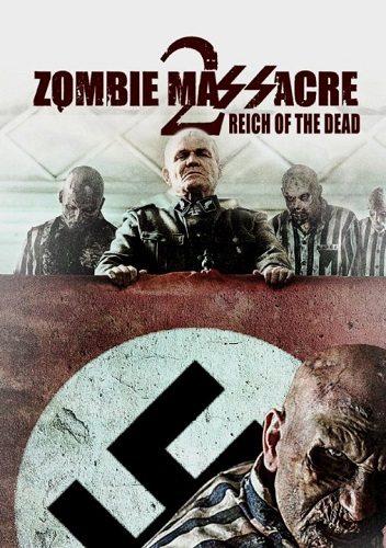 Резня Зомби 2: Рейх Мёртвых - Zombie Massacre 2- Reich of the Dead