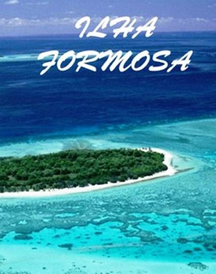 Прекрасный остров - Ilha Formosa