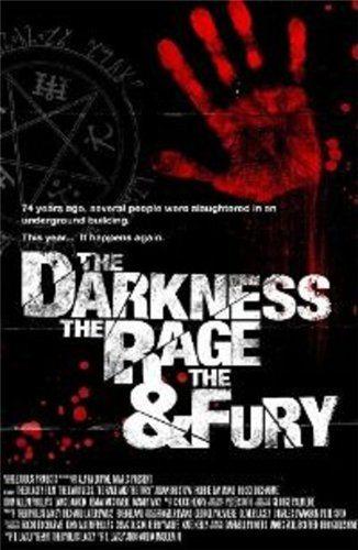 Тьма, Свирепость и Ярость - The Darkness, Rage and the Fury