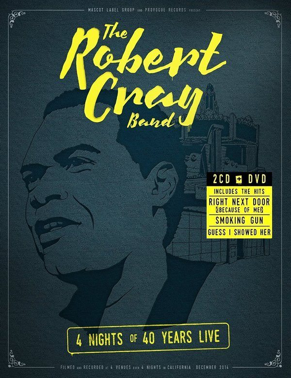 The Robert Cray Band - 4 Nights of 40 Years Live