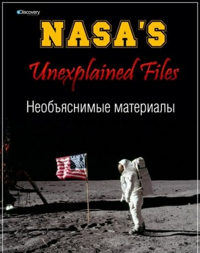 Discovery: NASA. Необъяснимые материалы - NASA's. Unexplained Files