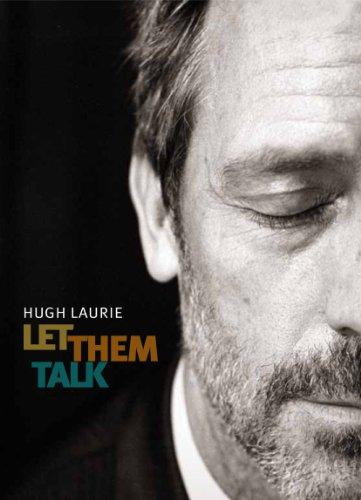 Хью Лори: Пусть Говорят - Hugh Laurie- Let Them Talk
