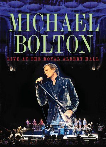 Michael Bolton - Live at the Royal Albert Hall