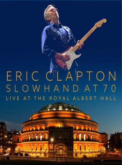 Eric Clapton - Slowhand at 70 (Live at The Royal Albert Hall)