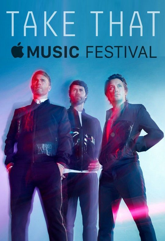 Take That - Apple Music Festival